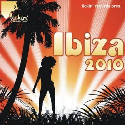 Lickin Records Presents Ibiza 2010